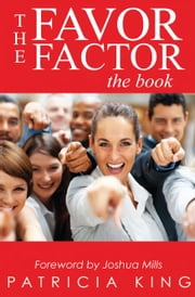 The Favor Factor - The Book ebook by Patricia King