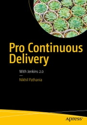 Pro Continuous Delivery - With Jenkins 2.0 ebook by Nikhil Pathania