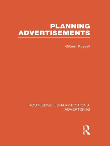 Planning Advertisements (RLE Advertising) ebook by Gilbert Russell