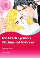 The Greek Tycoon's Blackmailed Mistress (Harlequin Comics) ebook by Lynne Graham,Ayumu Asou