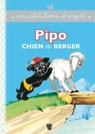 Pipo chien de berger ebook by Pierre Probst
