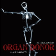 The Tequila Diaries - Organ Donor ebook by Jamie Horwath