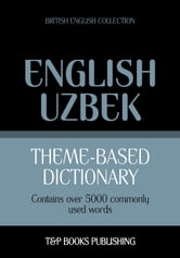 Theme-based dictionary British English-Uzbek - 5000 words ebook by Andrey Taranov