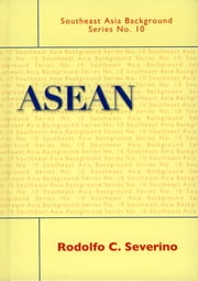 ASEAN ebook by Rodolfo C Severino