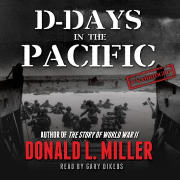 D-Days in the Pacific audiobook by Donald L. Miller