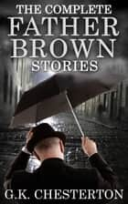The Complete Father Brown Stories - [Special Illustrated Edition] [Free Audio Links] ebook by