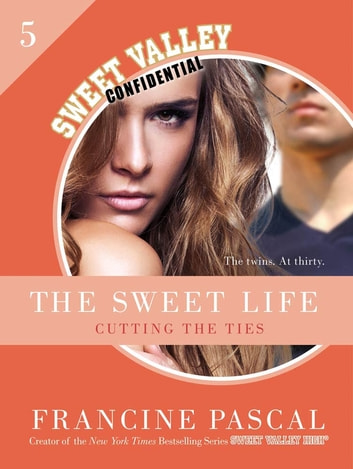 The Sweet Life #5: An E-Serial - Cutting the Ties ebook by Francine Pascal