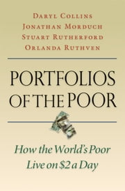 Portfolios of the Poor - How the World's Poor Live on $2 a Day ebook by Daryl Collins,Jonathan Morduch,Stuart Rutherford,Orlanda Ruthven