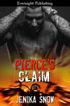 Pierce's Claim ebook by Jenika Snow