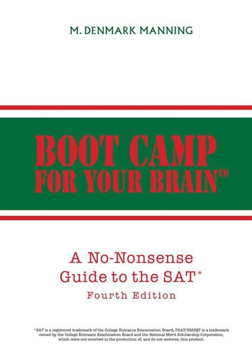 Boot Camp for Your Brain - A No-Nonsense Guide to the Sat ebook by M. Denmark Manning