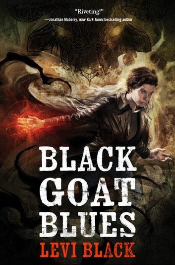 Black Goat Blues - Book Two of the Mythos War ebook by Levi Black