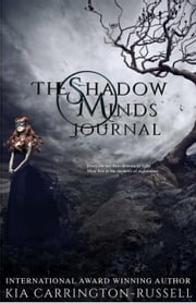 The Shadow Minds Journal - The Shadow Minds Journal, #1 ebook by Kia Carrington-Russell