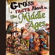 Gross Facts About the Middle Ages audiobook by Mira Vonne