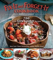 Fix-It and Forget-It Cookbook: Revised & Updated - 700 Great Slow Cooker Recipes ebook by Phyllis Good