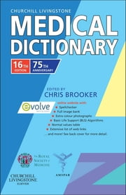 Churchill Livingstone Medical Dictionary E-Book ebook by Chris Brooker, BSc, MSc,...