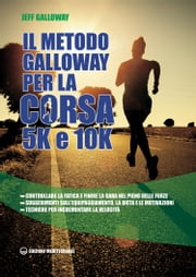Il metodo Galloway per corsa 5K e 10K ebook by Jeff Galloway