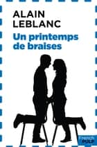 Un printemps de braise ebook by Alain Leblanc