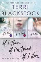 The If I Run Series Collection - If I Run, If I'm Found, If I Live ebook by Terri Blackstock