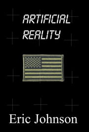 Artificial Reality ebook by Eric Johnson