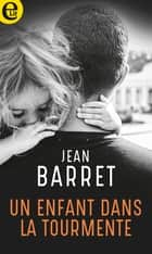 Un enfant dans la tourmente ebook by Jean Barrett