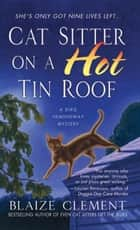 Cat Sitter on a Hot Tin Roof ebook by Blaize Clement