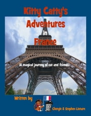 Kitty Catty's Adventures in France ebook by Cheryle Linturn