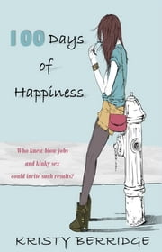 100 Days of Happiness ebook by Kristy Berridge