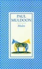 Mules ebook by Paul Muldoon