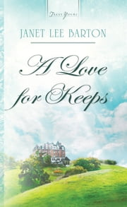 A Love For Keeps ebook by Janet Lee Barton