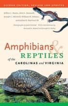 Amphibians and Reptiles of the Carolinas and Virginia, 2nd Ed ebook by