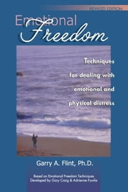 Emotional Freedom ebook by Garry A. Flint