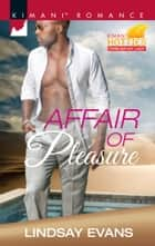 Affair of Pleasure ebook by Lindsay Evans