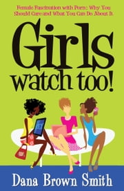 Girls Watch Too! ebook by Dana Brown Smith