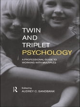 Twin and Triplet Psychology - A Professional Guide to Working with Multiples ebook by