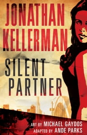 Silent Partner: The Graphic Novel ebook by Jonathan Kellerman,Michael Gaydos,Ande Parks