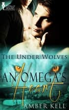 An Omega's Heart ebook by Amber Kell