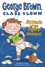 Attack of the Tighty Whities! #7 ebook by Nancy Krulik,Aaron Blecha