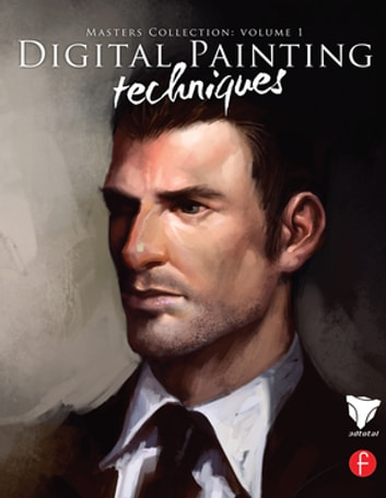 Digital Painting Techniques - Masters Collection ebook by 3dtotal.Com