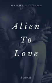 Alien To Love