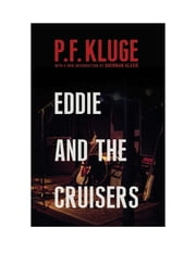 Eddie and the Cruisers ebook by P. F. Kluge,Sherman Alexie