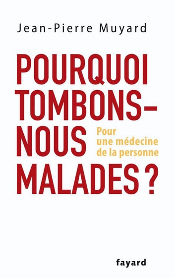 Pourquoi tombons-nous malades ? ebook by Jean-Pierre Muyard
