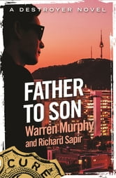 Father To Son - Number 129 in Series ebook by Richard Sapir,Warren Murphy