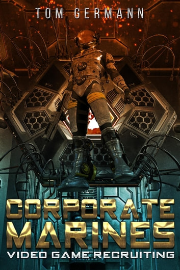 Video Game Recruiting - CORPORATE MARINES, #1 ebook by Tom Germann