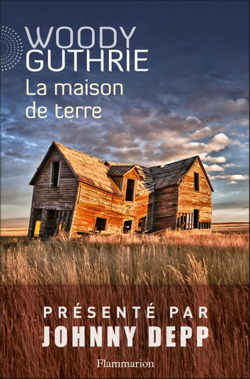 La maison de terre ebook by Woody Guthrie,Johnny Depp,Douglas Brinkley