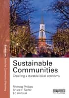 Sustainable Communities ebook by Rhonda Phillips,Bruce Seifer,Ed Antczak