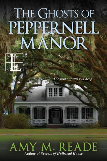 The Ghosts of Peppernell Manor ebook by Amy M. Reade