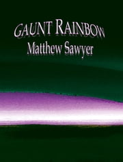 Gaunt Rainbow ebook by Matthew Sawyer