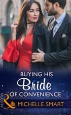 Buying His Bride Of Convenience (Mills & Boon Modern) (Bound to a Billionaire, Book 3) ebook by Michelle Smart