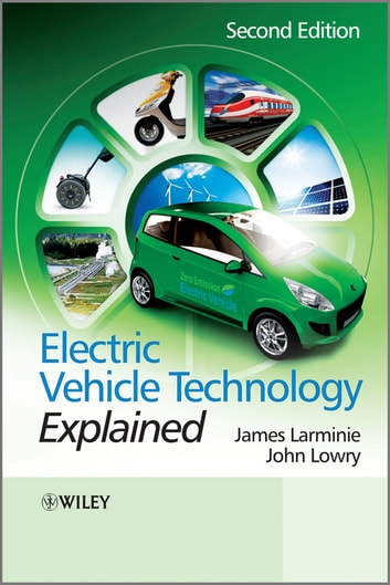 Electric Vehicle Technology Explained eBook by James Larminie,John Lowry