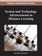 System and Technology Advancements in Distance Learning ebook by Vive (k) Kumar, Fuhua Lin